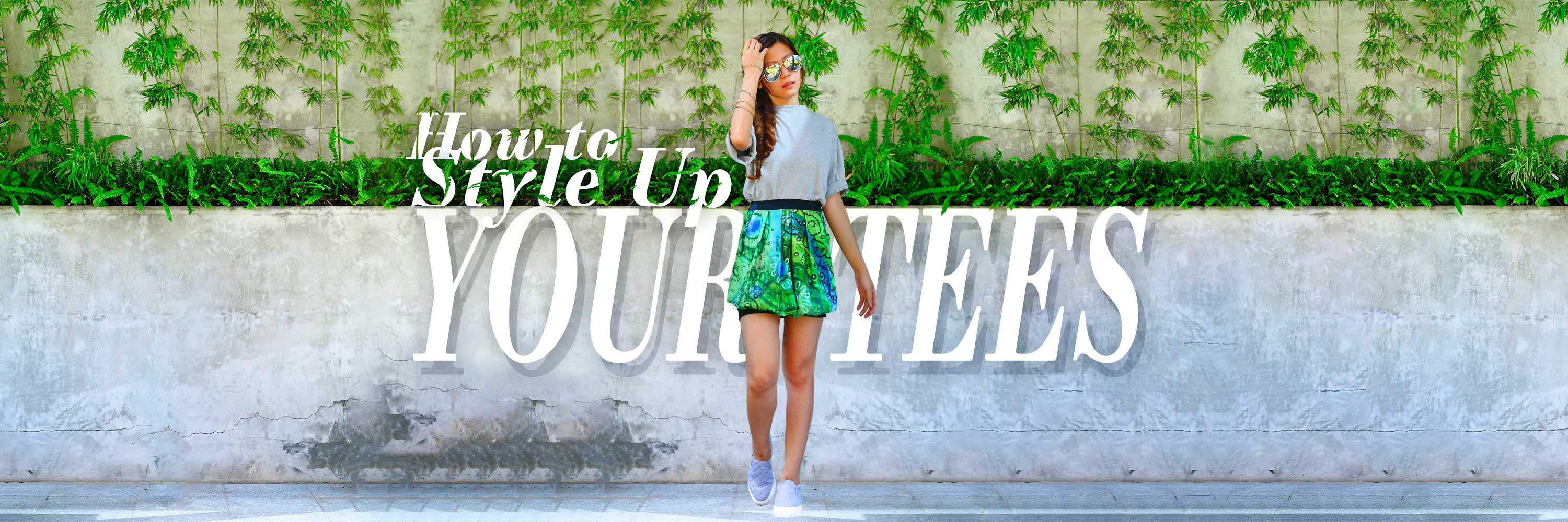 Blog Banner - How To Style Up Your Tees